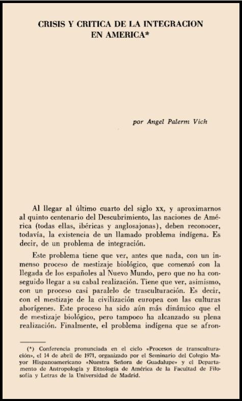 """Ángel Palerm, 1971, """"Crisis y Crítica de la Integración en América"""", Revista Española de Antropología Americana (Universidad Complutense de Madrid) 6: 441-461"""
