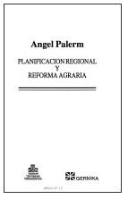 """Ángel Palerm, 1965, """"Observaciones sobre la planificación regional, Unión Panamericana, Documentos técnicos"""", Washington D.C.: reedición, en 1993, en Planificación regional y reforma agraria, Universidad iberoamericana y Gernika, México D.F."""