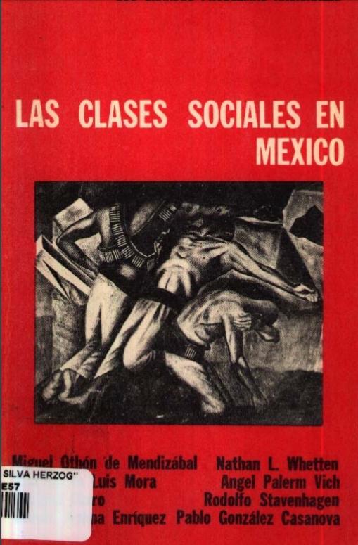 """Ángel Palerm, 1968, """"Factores históricos de la clase media en México (Comentarios al estudio de Nathan L. Whetten)"""", en """"Ensayos sobre las clases sociales en México"""", Editorial Nuestro Tiempo. México."""