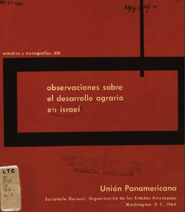 Palerm, Ángel (1964) Observaciones sobre el desarrollo agrario en Israel, Unión Panamericana, Estudios y monografías XIII, Washington, D.C.